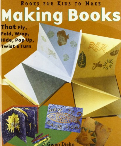 9781439545393: Making Books That Fly, Fold, Wrap, Hide, Pop Up, Twist and Turn: Book for Kids to Make