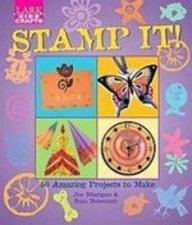 9781439545409: Stamp It!: 50 Amazing Projects to Make (Lark Kids' Crafts)
