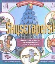 9781439547175: Skyscrapers!: Super Structures to Design & Build (Kaleidoscope Kids)