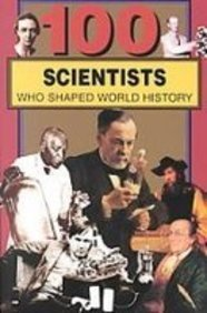 9781439548721: 100 Scientists Who Shaped World History (100 Series)
