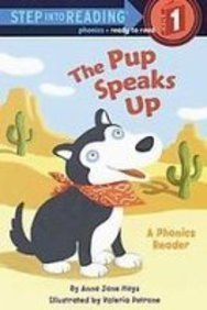9781439549360: The Pup Speaks Up: A Phonics Reader (Step Into Reading)