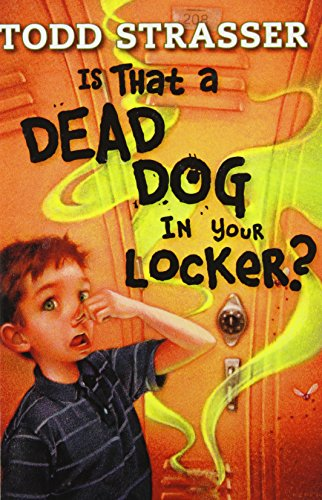 Is That a Dead Dog in Your Locker? (1439549621) by Todd Strasser