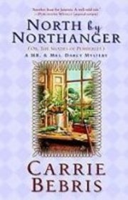 North by Northanger, or the Shades of Pemberly: A Mr. & Mrs. Darcy Mystery (1439552274) by Bebris, Carrie