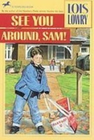 See You Around, Sam!: Lowry, Lois