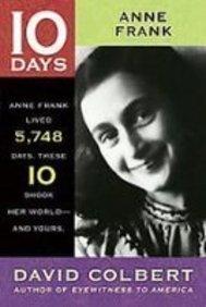 Anne Frank (10 Days That Shook Your World): Colbert, David