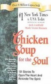 9781439554326: Chicken Soup for the Soul: 101 Stories to Open the Heart and Rekindle the Spirit