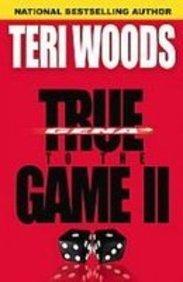True to the Game II: Woods, Teri