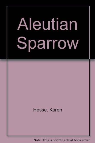 9781439556962: Aleutian Sparrow