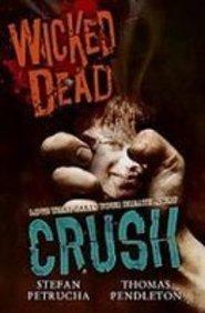 Crush (Wicked Dead): Petrucha, Stefan, Pendleton, Thomas