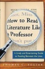 9781439558171: How to Read Literature Like a Professor: A Lively and Entertaining Guide to Reading Between the Lines