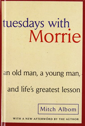 an old mans battle with death in tuesdays with morrie by mitch albom