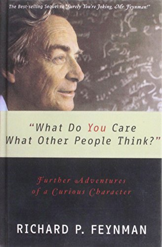 What Do You Care What Other People Think?: Further Adventures of a Curious Character (1439559287) by Feynman, Richard Phillips; Leighton, Ralph