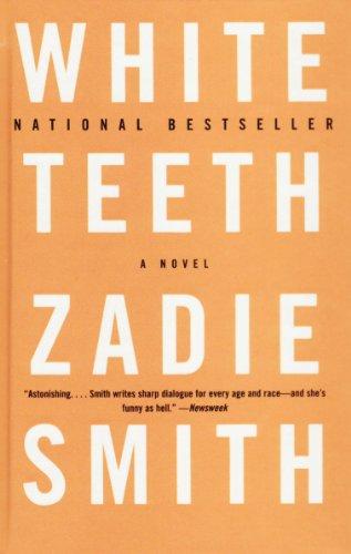 White Teeth: A Novel: Zadie Smith