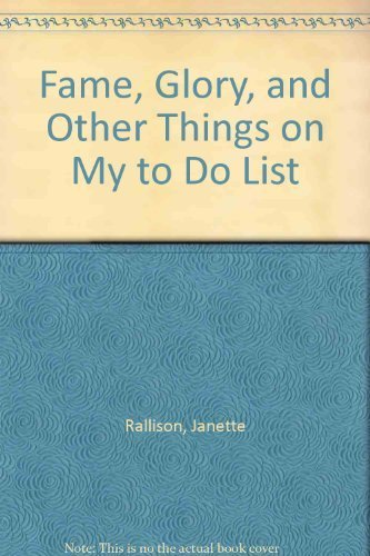 9781439561225: Fame, Glory, and Other Things on My to Do List