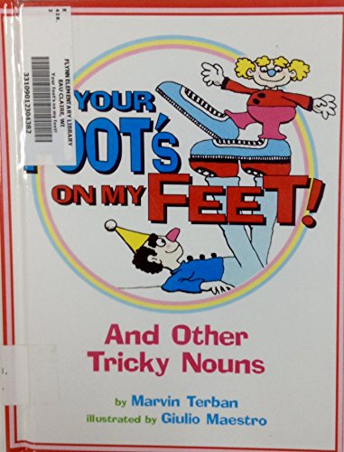 9781439561256: Your Foot's on My Feet!: And Other Tricky Nouns