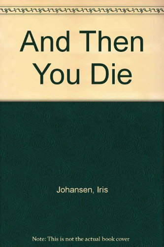 And Then You Die: Johansen, Iris