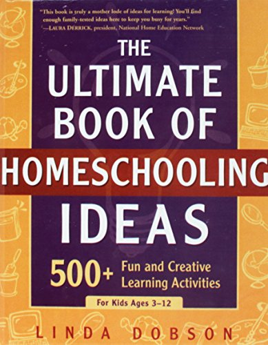 9781439562703: The Ultimate Book of Homeschooling Ideas: 500+ Fun and Creative Learning Activities for Kids Ages 3-12 (Prima Home Learning Library)
