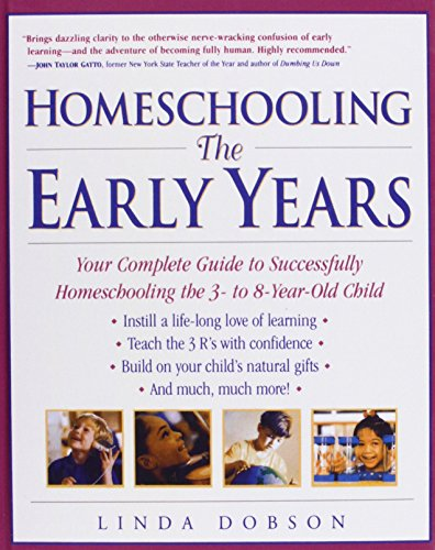 9781439562741: Homeschooling: The Early Years : Your Complete Guide to Successfully Homeschooling the 3-to 8-year-old Child (Prima Home Learning Library)