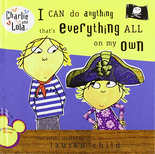 9781439563007: I Can Do Anything That's Everything All on My Own (Charlie and Lola)