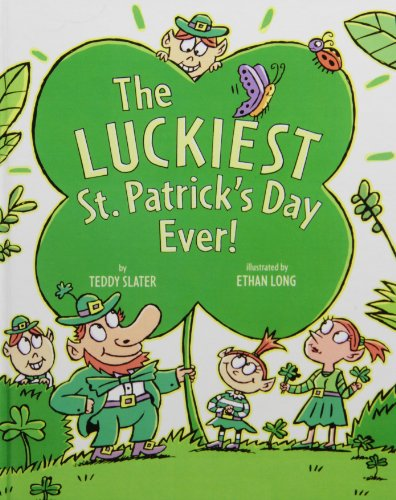 The Luckiest St. Patrick's Day Ever!: Slater, Teddy