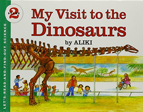 My Visit to the Dinosaurs (Let's Read and Find Out) (1439567824) by Aliki
