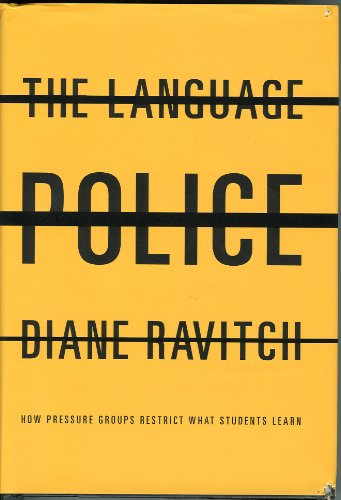 9781439568569: The Language Police: How Pressure Groups Restrict What Students Learn