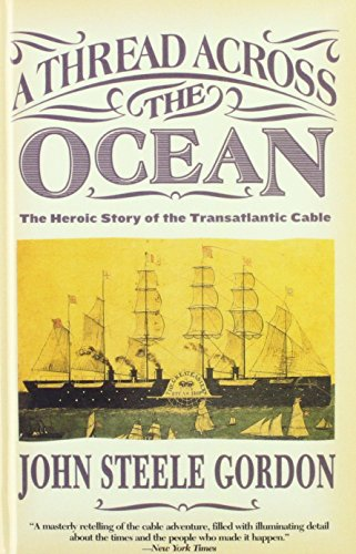 A Thread Across the Ocean: The Heroic Story of the Transatlantic Cable (1439568677) by Gordon, John Steele