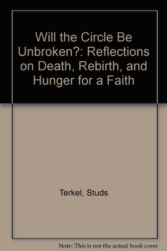 9781439568842: Will the Circle Be Unbroken?: Reflections on Death, Rebirth, and Hunger for a Faith