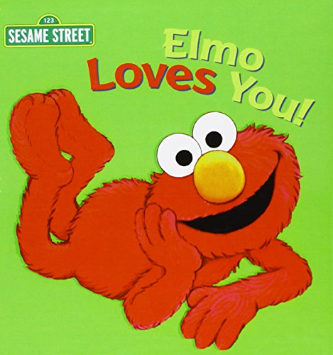 Elmo Loves You! (Sesame Street): Sarah Albee