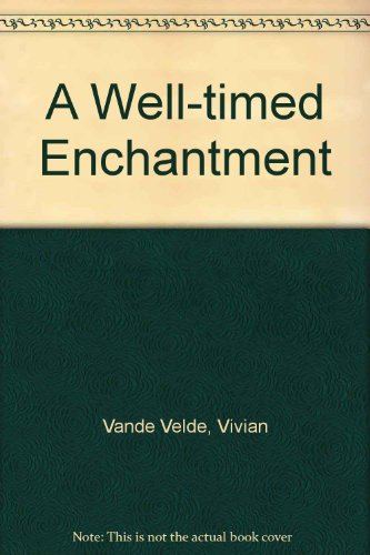A Well-timed Enchantment (1439575037) by Vande Velde, Vivian