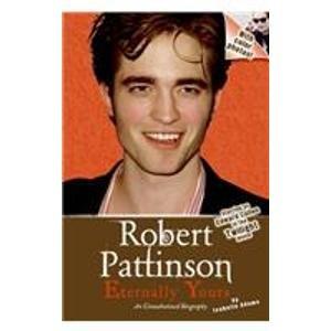 9781439577493: Robert Pattinson: Eternally Yours