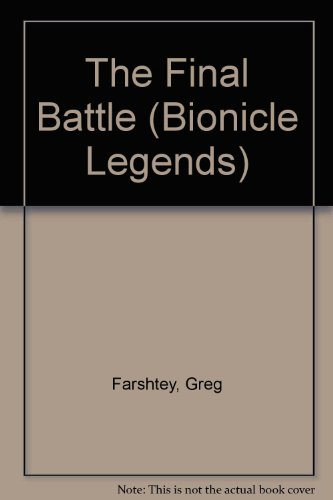 9781439577523: The Final Battle (Bionicle Legends)