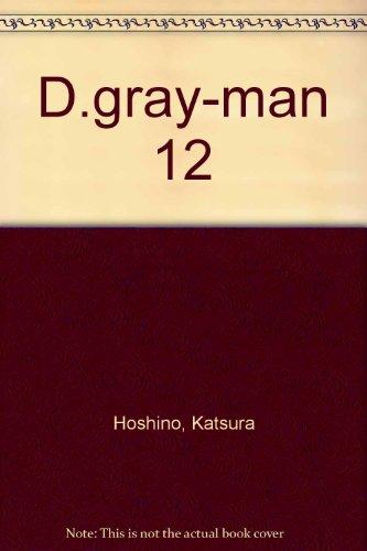 D.gray-man 12: Katsura Hoshino