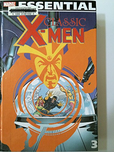 Essential Classic X-men 3 (1439580251) by Thomas, Roy; Drake, Arnold; O'Neil, Dennis; Fite, Linda