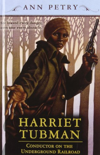 Harriet Tubman: Conductor on the Underground Railroad: Ann Lane Petry
