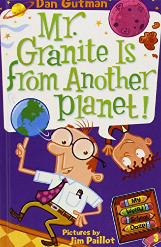 Mr. Granite Is from Another Planet! (My Weird School Daze) (1439581657) by Dan Gutman