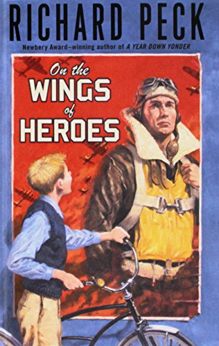 On the Wings of Heroes: Peck, Richard