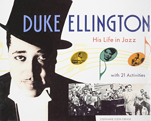 Duke Ellington: His Life in Jazz With 21 Activities: Stein Crease, Stephanie
