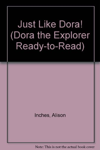 9781439586631: Just Like Dora! (Dora the Explorer Ready-to-Read)
