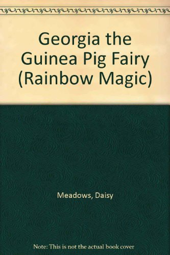 9781439586884: Georgia the Guinea Pig Fairy (Rainbow Magic)