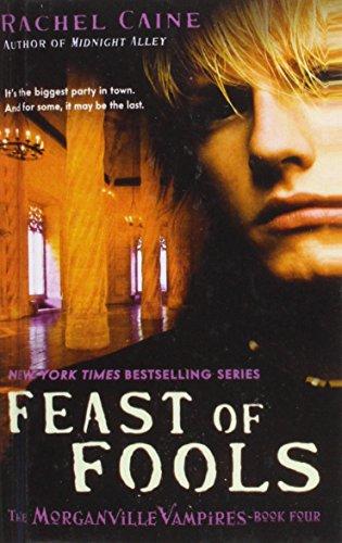 Feast of Fools (Morganville Vampires): Rachel Caine