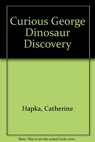 Curious George Dinosaur Discovery: Hapka, Catherine