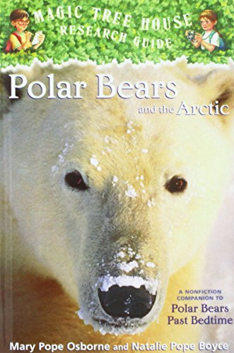 Polar Bears and the Arctic: A Nonfiction: Osborne, Mary Pope,
