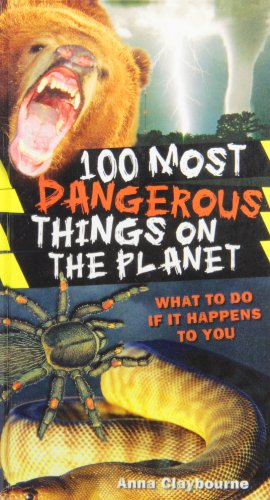 9781439592311: 100 Most Dangerous Things on the Planet