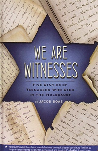 We Are Witnesses: Five Diaries of Teenagers Who Died in the Holocaust: Jacob Boas
