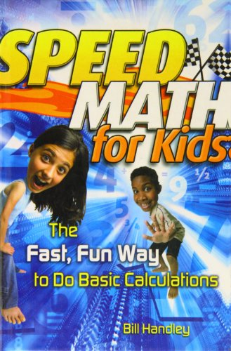 9781439593011: Speed Math for Kids: The Fast, Fun Way to Do Basic Calculations