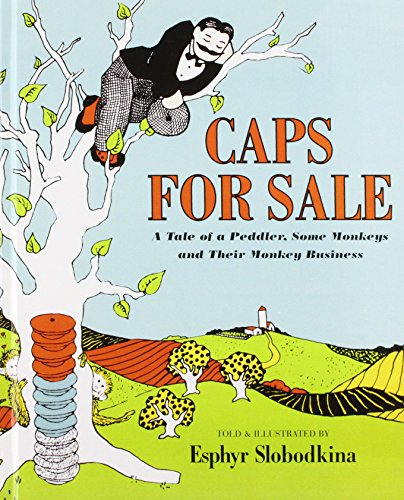 9781439597293: Caps for Sale: A Tale of a Peddler, Some Monkeys and Their Monkey Business