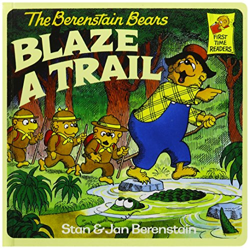 The Berenstain Bears Blaze a Trail (First Time Readers): Stan Berenstain
