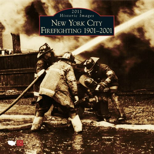 9781439600733: New York City Firefighting 2011 Calendar:: 1901-2001 (Calendars of America)