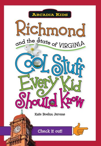 9781439600986: Richmond and the State of Virginia:: Cool Stuff Every Kid Should Know (Arcadia Kids)